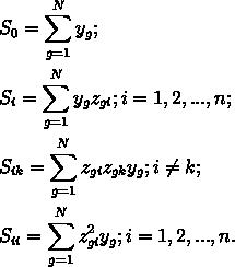 LaTeX: \begin{align} <pre> &amp; {{S}_{0}}=\sum\limits_{g=1}^{N}{{{y}_{g}}}; \\  &amp; {{S}_{i}}=\sum\limits_{g=1}^{N}{{{y}_{g}}}{{z}_{gi}};i=1,2,...,n; \\  &amp; {{S}_{ik}}=\sum\limits_{g=1}^{N}{{{z}_{gi}}{{z}_{gk}}{{y}_{g}}};i\ne k; \\  &amp; {{S}_{ii}}=\sum\limits_{g=1}^{N}{z_{gi}^{2}{{y}_{g}}};i=1,2,...,n. \\  </pre> \end{align}