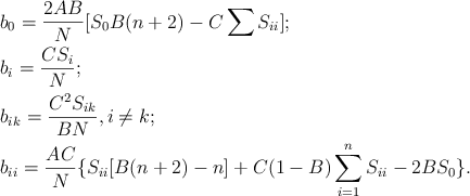 LaTeX: \begin{align} <pre> &amp; {{b}_{0}}=\frac{2AB}{N}[{{S}_{0}}B(n+2)-C\sum{{{S}_{ii}}}]; \\  &amp; {{b}_{i}}=\frac{C{{S}_{i}}}{N}; \\  &amp; {{b}_{ik}}=\frac{{{C}^{2}}{{S}_{ik}}}{BN},i\ne k; \\  &amp; {{b}_{ii}}=\frac{AC}{N}\{{{S}_{ii}}[B(n+2)-n]+C(1-B)\sum\limits_{i=1}^{n}{{{S}_{ii}}-2B{{S}_{0}}}\}. \\  &amp;  \\  </pre> \end{align}