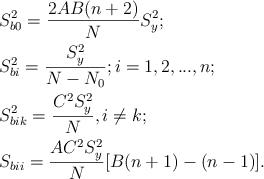 LaTeX: \begin{align} <pre> &amp; S_{b0}^{2}=\frac{2AB(n+2)}{N}S_{y}^{2}; \\  &amp; S_{bi}^{2}=\frac{S_{y}^{2}}{N-{{N}_{0}}};i=1,2,...,n; \\  &amp; S_{bik}^{2}=\frac{{{C}^{2}}S_{y}^{2}}{N},i\ne k; \\  &amp; {{S}_{bii}}=\frac{A{{C}^{2}}S_{y}^{2}}{N}[B(n+1)-(n-1)]. \\  </pre> \end{align}